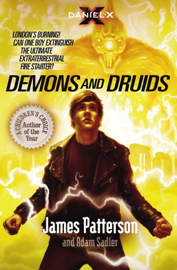 Daniel X: Demons and Druids - (Daniel X 3) ebook by James Patterson