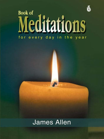 Book Of Meditations For Every Day In The Year ebook by James Allen