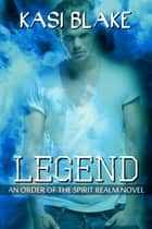 Legend ebook by Kasi Blake