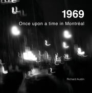 1969 Once upon a time in Montreal ebook by Richard Austin