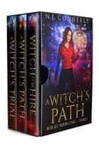 A Witch's Path Box Set Books 1 - 3 - Witch for Hire, A Witch's Path, A Witch's Trial 電子書 by N. E. Conneely