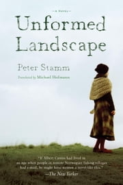 Unformed Landscape ebook by Peter Stamm,Michael Hofmann