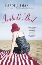 Isabel's Bed - A Novel ebook by Elinor Lipman