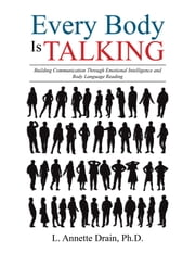 L annette drain phd ebook and audiobook search results every body is talking building communication through emotional intelligence and body language reading ebook by fandeluxe Epub