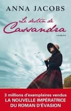 Le destin de Cassandra ebook by Anna Jacobs, Sebastian Danchin