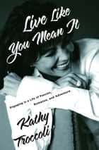 Live Like You Mean It ebook by Kathy Troccoli