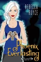 Phoenix Everlasting - The Cascade, #2 ebook by Rebecca Royce