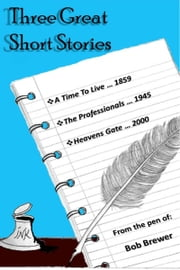Three Great Short Stories ebook by Bob Brewer