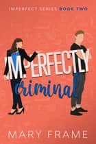 Imperfectly Criminal ebook by