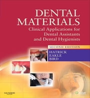 Dental Materials - Clinical Applications for Dental Assistants and Dental Hygienists ebook by Carol Dixon Hatrick,William F. Bird,W. Stephan Eakle