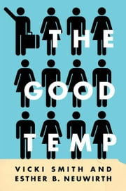 The Good Temp ebook by Vicki Smith,Esther B. Neuwirth