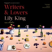Writers & Lovers - A Novel audiobook by Lily King