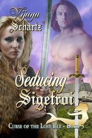 Seducing Sigefroi - Curse of the Lost Isle ebook by Vijaya Schartz