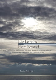 Life Lessons from Beyond ebook by David C. Hoyt