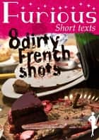 8 Dirty French Shots ebook by Furious Short Texts