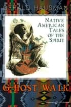 Ghost Walk ebook by Gerald Hausman