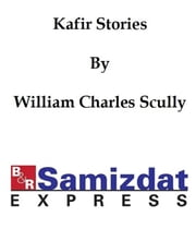 Kafir Stories ebook by William Charles Scully