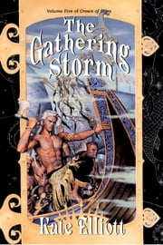 The Gathering Storm - Crown Of Stars #5 ebook by Kate Elliott