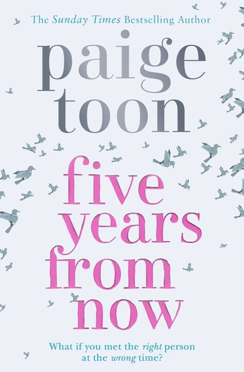 Five Years From Now ebook by Paige Toon