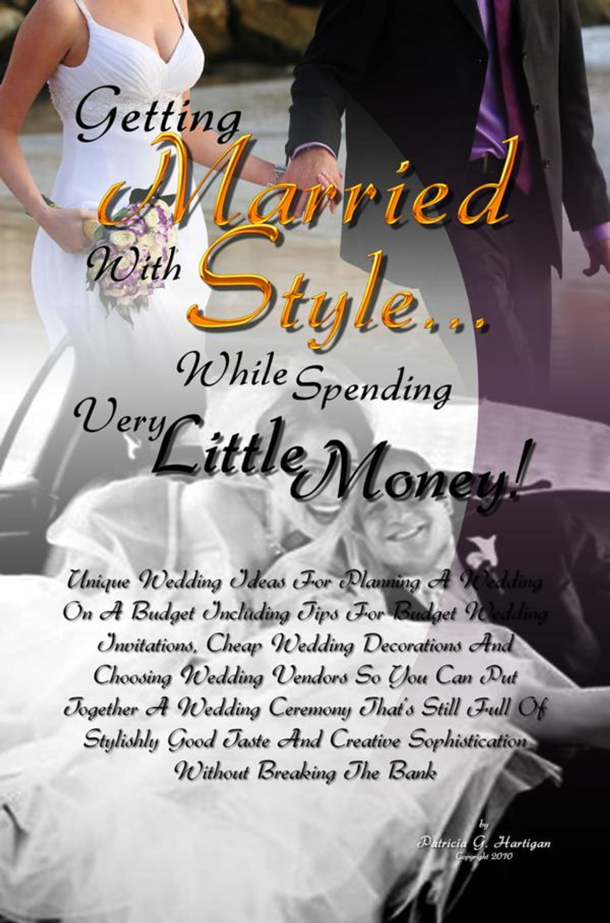 Getting Married With Style While Spending Very Little Money Ebook By Patricia G Hartigan Rakuten Kobo
