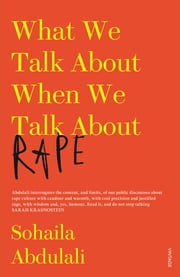 What We Talk About When We Talk About Rape ebook by Sohaila Abdulali