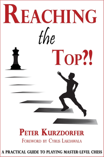 Reaching the top ebook by peter kurzdorfer 9781941270189 reaching the top a practical guide to playing master level chess ebook fandeluxe Images