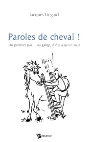 Paroles de cheval ! ebook by Jacques Liegard