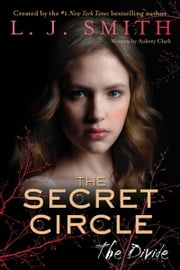 The Secret Circle: The Divide ebook by L. J. Smith