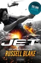 JET - Thriller von New York Times Bestseller Autor Russell Blake ebook by