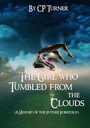 1 - before but never after - the girl who tumbled from the clouds, #1 ebook by cp turner