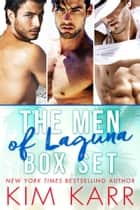 The Men of Laguna Box Set - Men of Laguna ebook by Kim Karr