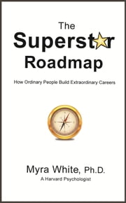 The Superstar Roadmap ebook by Myra White Ph.D.