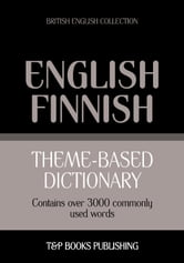 Theme-based dictionary British English-Finnish - 3000 words ebook by Andrey Taranov
