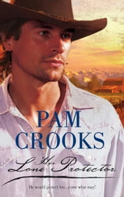 Her Lone Protector ebook by Pam Crooks