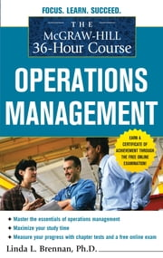 The McGraw-Hill 36-Hour Course: Operations Management ebook by Linda Brennan