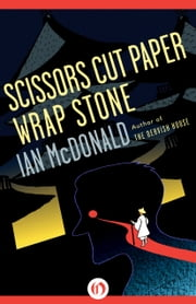 Scissors Cut Paper Wrap Stone ebook by Ian McDonald