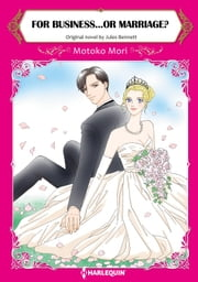 FOR BUSINESS...OR MARRIAGE? - Harlequin Comics ebook by Jules Bennett, Motoko Mori