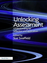 Unlocking Assessment - Understanding for Reflection and Application ebook by