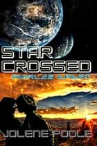 Star Crossed - Worlds Apart ebook by Jolene Poole