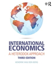 International Economics - A Heterodox Approach ebook by Hendrik Van den Berg