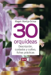 30 orquídeas ebook by Magali Martija-Ochoa