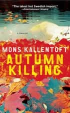 Autumn Killing ebook by Mons Kallentoft