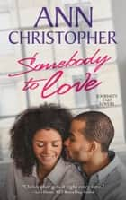 Somebody to Love - Journey's End Lovers ebook by Ann Christopher