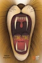 Come Come ebook by Nye Ribeiro