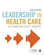 Leadership in Health Care ebook by Jill Barr,Miss Lesley Dowding