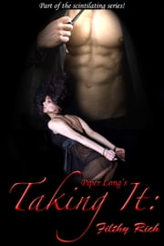 Taking It: Filthy Rich ebook by Piper Long