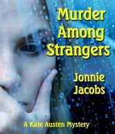 Murder Among Strangers - The Kate Austen Suburban Mysteries, #4 ebook by Jonnie Jacobs