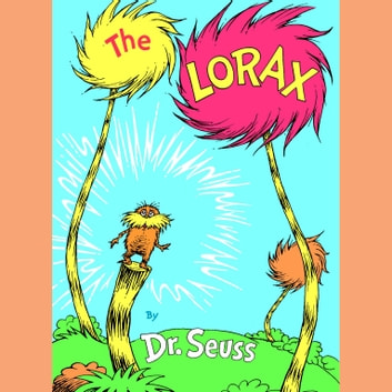 The Lorax audiobook by Dr. Seuss