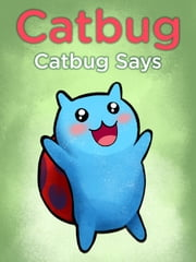 Catbug Says ebook by Jason James Johnson, Angela An