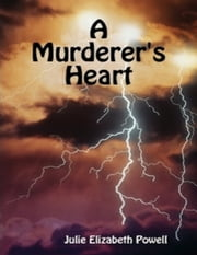 A Murderer's Heart ebook by Julie Elizabeth Powell